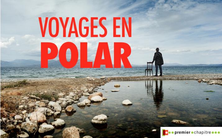 sélection sept 2018 - voyages en polar