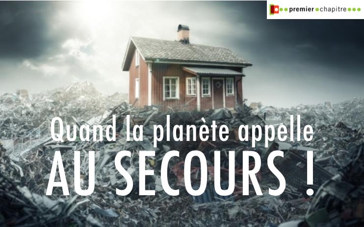 sélection déc 2019 - Quand la planète appelle au secours !