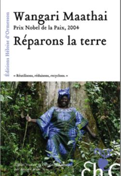 Réparons la terre de Wangari Maathai