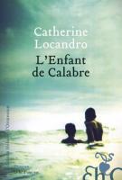 L'enfant de Calabre - Catherine Locandro
