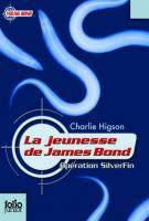 Opération SilverFin (La jeunesse de James Bond - 1) - Charlie Higson