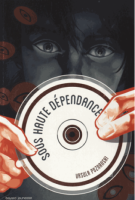 Sous haute dépendance - Ursula Poznanski