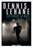 Ils vivent la nuit - Dennis  Lehane