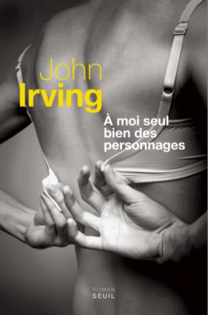 A moi seul bien des  personnages de John Irving