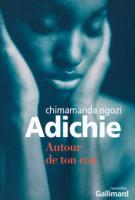 Autour de ton cou - Chimamanda Ngozi  Adichie