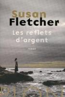 Les reflets d'argent - Susan Fletcher