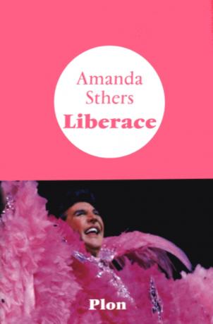 Liberace de Amanda Sthers