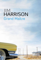 Grand Maître - Jim Harrison