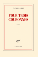 Pour trois couronnes - François Garde