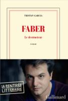 Faber (le destructeur) - Tristan Garcia