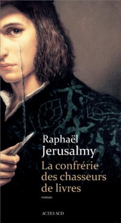 La confrérie des chasseurs de livres  de Raphaël Jerusalmy
