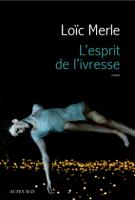 L'esprit de l'ivresse - Loïc  Merle