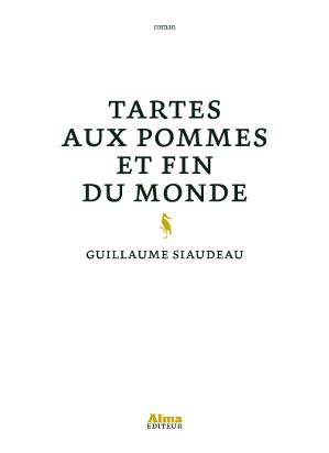 Tartes aux pommes et fin du monde  de Guillaume Siaudeau