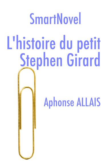 L'histoire du petit Stephen Girard de Alphonse Allais