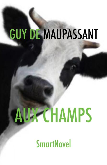 Aux champs de Guy de Maupassant