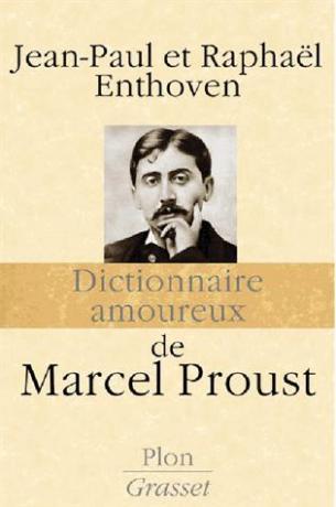 Dictionnaire amoureux de Marcel Proust de Jean-Paul  Enthoven