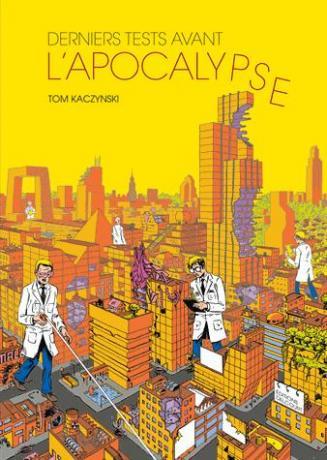 Derniers tests avant l'apocalypse de Tom Kaczynski