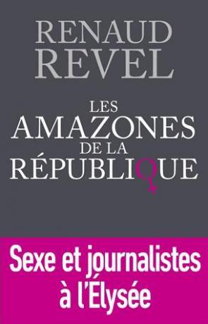 Les amazones de la République de Renaud Revel