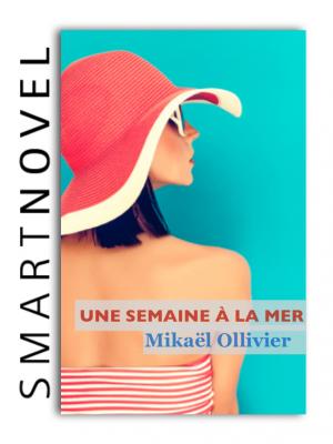 Une semaine à la mer de Mickaël Ollivier