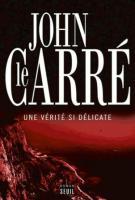 Une vérité si délicate - John le Carré