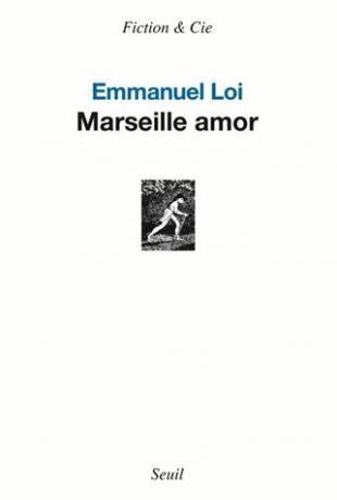 Marseille amor de Emmanuel Loi