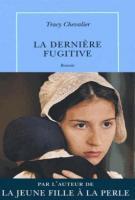 La dernière fugitive - Tracy Chevalier