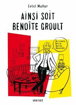 Ainsi soit Benoîte Groult de  Catel