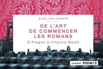De l'art de commencer les romans de Elsa Delachair