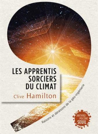 Les apprentis sorciers du climat de Clive Hamilton