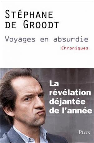 Voyages en absurdie de Stéphane  de Groodt