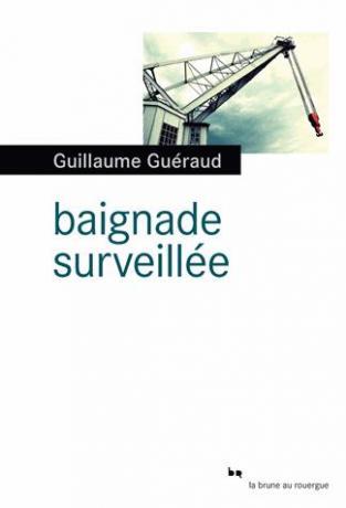 Baignade surveillée de Guillaume Guéraud