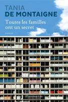 Toutes les familles ont un secret - Tania  de Montaigne