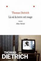 Là où la terre est rouge - Thomas Dietrich