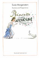 Princesse Atchoum - Susie  Morgenstern