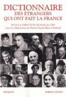 Dictionnaire des étrangers qui ont fait la France - Pascal Ory