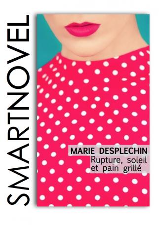 Rupture, soleil et pain grillé de Marie Desplechin