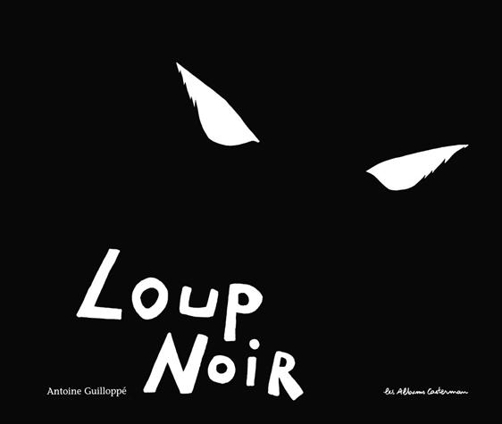 Loup noir de Antoine Guilloppé
