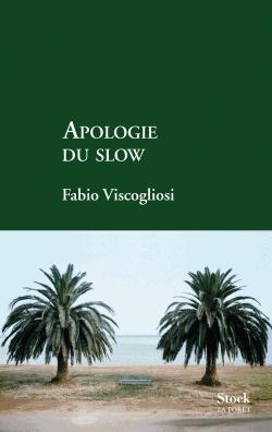 Apologie du slow de Fabio Viscogliosi