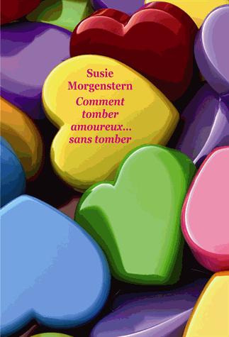 Comment tomber amoureux... sans tomber ? de Susie  Morgenstern