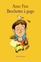 Brochettes à gogo - Anne  Fine