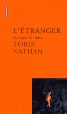 L'étranger - Ou le pari de l'autre - Tobie Nathan
