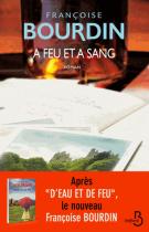 A feu et à sang - Françoise Bourdin