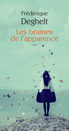 Les brumes de l'apparence - Frédérique  Deghelt