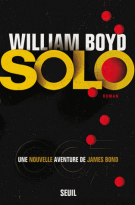 Solo, une nouvelle aventure de James Bond - William Boyd