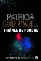 Trainée de poudre - Patricia Cornwell