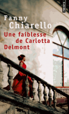 Une faiblesse de Carlotta Delmont - Fanny  Chiarello