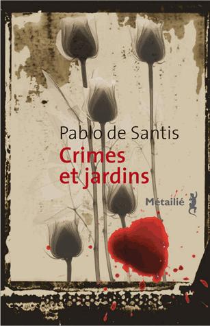 Crimes et jardins de Pablo  de Santis