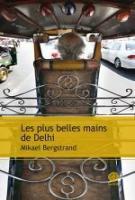 Les plus belles mains de Delhi - Mikael  Bergstrand