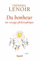 lisez le premier chapitre de Du bonheur - Un voyage philosophique (parution le 2013-10-30)