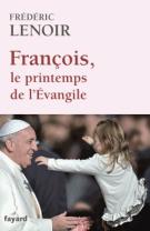 lisez le premier chapitre de François, le printemps de l'Evangile (parution le 2014-03-05)